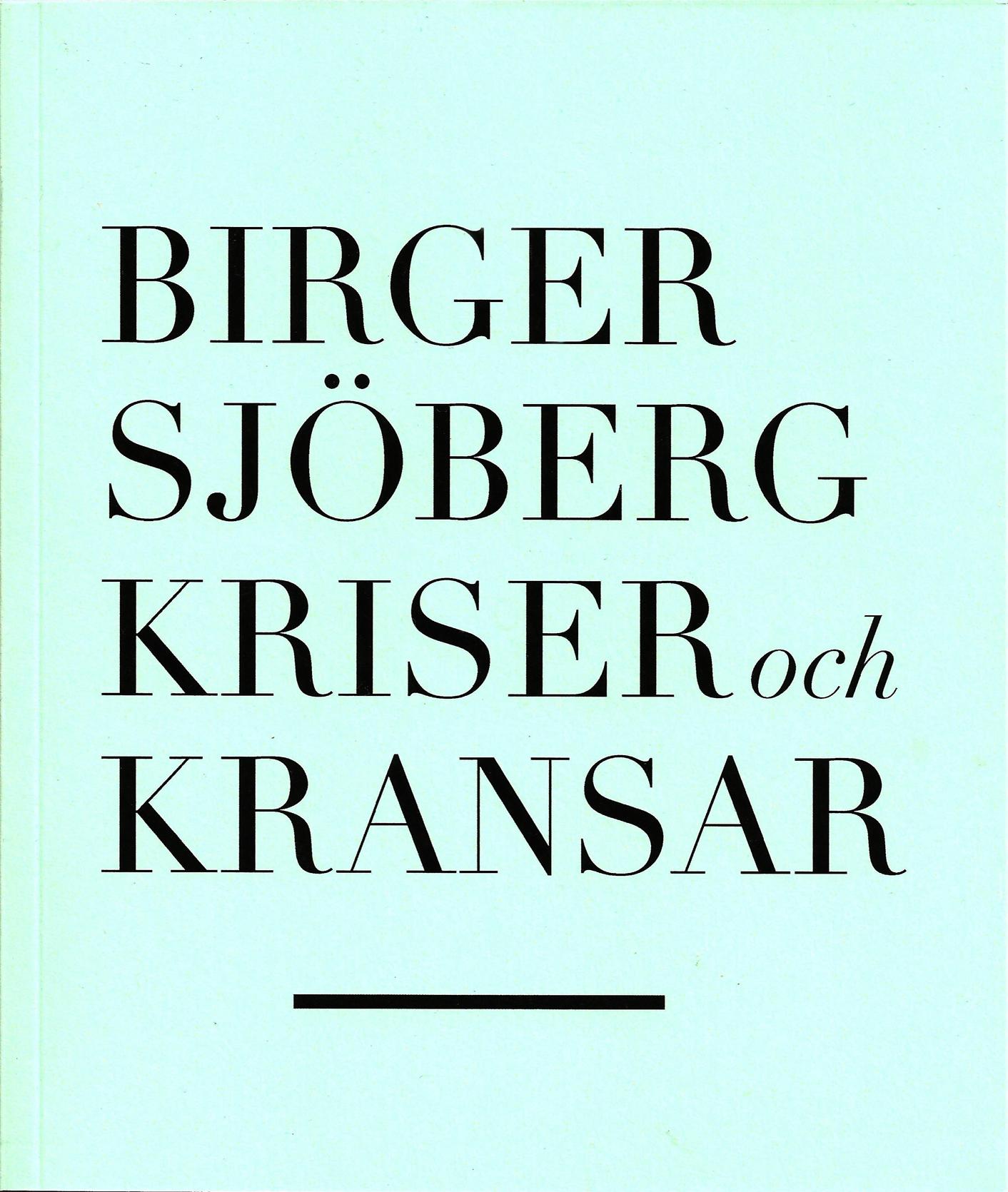 Kriser och kransar av Birger Sjöberg
